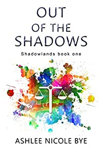 Out Of The Shadows by Ashlee Nicole Bye ebook deal