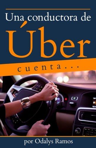 Una conductora de Uber cuenta... (Spanish Edition) [Odalys Ramos] (Tapa Blanda)