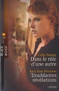 Dans le rôle d'une autre ; Troublantes révélations par Carly Bishop