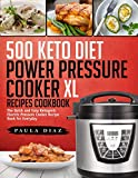 500 Keto Diet Power Pressure Cooker XL Recipes Cookbook: The...
