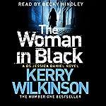 The Woman in Black: Jessica Daniel, Book 3 | Kerry Wilkinson
