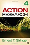 Action Research, Ernest T. Stringer, 1452205086