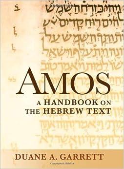Book Amos: A Handbook on the Hebrew Text (Baylor Handbook on the Hebrew Bible)