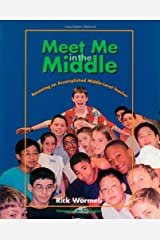 Meet Me in the Middle: Becoming an Accomplished Middle Level Teacher Paperback