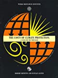The Costs of Climate Protection : A Guide for the Perplexed, Repetto, Robert and Austin, Duncan, 1569732221