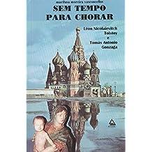 Sem Tempo para Chorar (coleção Tomas Antônio Gonzaga. Livro 10)