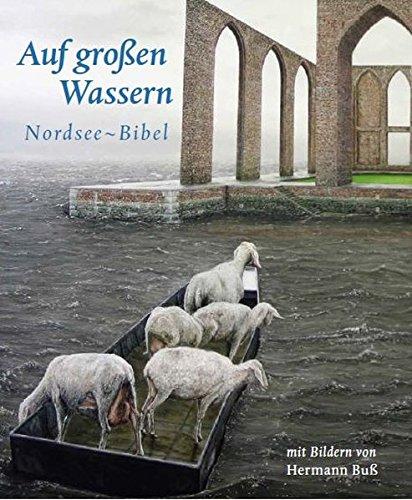 Auf großen Wassern: Nordsee-Bibel. Mit Bildern von Hermann Buß