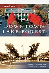 Downtown Lake Forest (Then and Now) Kindle Edition