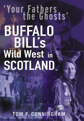 Your Fathers the Ghosts: Buffalo Bill's Wild West in Scotland pdf
