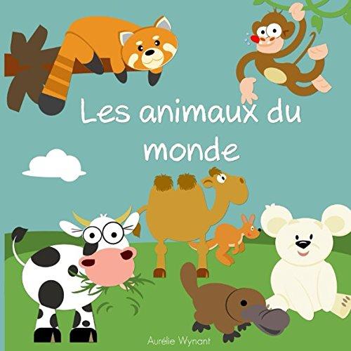 Les animaux du monde: L'imagier des animaux (Les imagiers)  [Wynant, Aurelie] (Tapa Blanda)