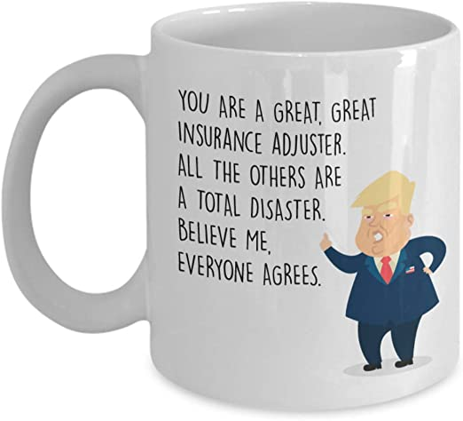Amazon Com Funny Insurance Adjuster Coffee Mug Best Personalized Custom Name Gifts For Warranty Security Safeguard Donald Trump President Novelty Gift Idea 11oz Kitchen Dining