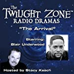 The Arrival: The Twilight Zone Radio Dramas | Rod Serling