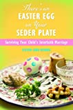 img - for There's an Easter Egg on Your Seder Plate: Surviving Your Child's Interfaith Marriage by Reuben Steven Carr (2007-11-30) Hardcover book / textbook / text book