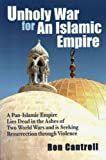 Unholy War for an Islamic Empire, Ron Cantrell, 0970408323