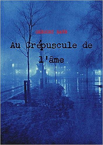 Livre gratuits en ligne Au Crépuscule de l'âme epub, pdf