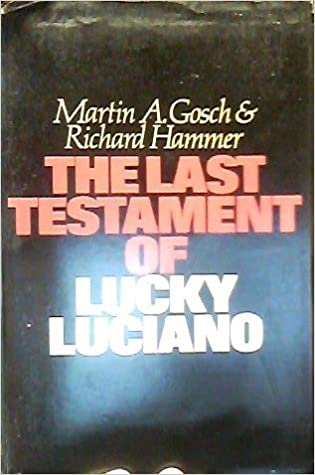 The Last Testament Of Lucky Luciano Martin A Gosch Richard Hammer