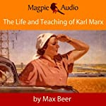 The Life and Teaching of Karl Marx | Max Beer