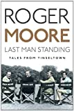 img - for Last Man Standing: Tales from Tinseltown First Edition by Moore, Sir Roger, KBE. (2014) Hardcover book / textbook / text book