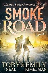 Smoke Road (Scorch Series Romance Thriller Book 3)