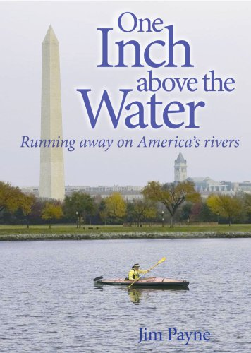 One Inch Above The Water: Running Away On America's Rivers