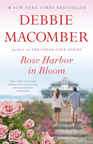Rose Harbor in Bloom: A Novel by [Macomber, Debbie]