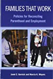 Families that Work : Policies for Reconciling Parenthood and Employment, Gornick, Janet C. and Meyers, Marcia K., 0871543591