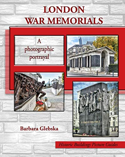 London War Memorials: A photographic portrayal (Historic Buildings Picture Guides) ()