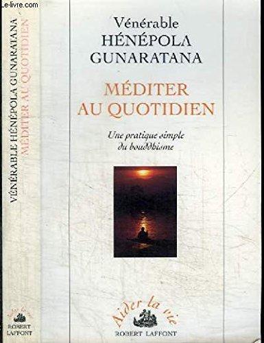 Download Méditer au quotidien : Une pratique simple du bouddhisme PDF