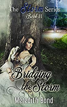 Bridging the Storm: A Sweet Paranormal Regency by [Bond, Meredith]