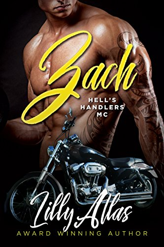 Zach Hells Handlers Mc Book 1 Kindle Edition By Lilly Atlas
