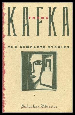 Franz Kafka The Complete Stories, Franz Kafka