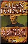 Le complot Machiavel par Folsom
