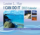 I Can Do It 2013 Calendar: 365 Daily Affirmations