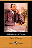 A Gentleman of France, Stanley J. Weyman, 1406584444