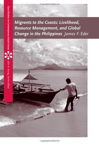 Migrants to the Coasts: Livelihood, Resource Management, and Global Change in the Philippines (Case Studies on Contempor