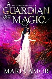 A Guardian Of Magic: A Paranormal Cozy Mystery (The 4 Corners Cozy Mysteries Book 1)
