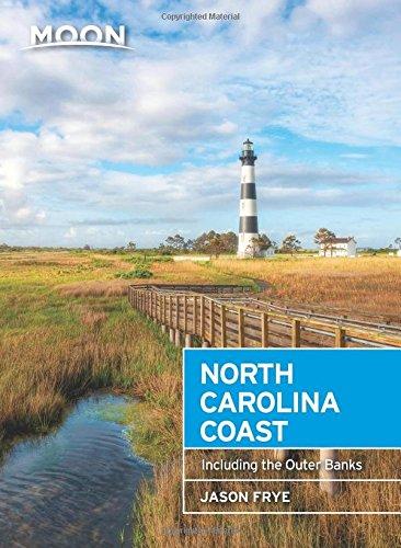 Moon North Carolina Coast: Including The Outer Banks (Moon Handbooks)