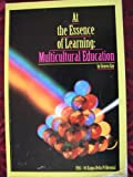 At the Essence of Learning : Multicultural Education, Gay, Geneva, 0912099143
