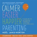 Calmer, Easier, Happier Parenting | Noël Janis-Norton