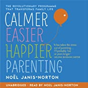 Calmer, Easier, Happier Parenting | Noël Janis-Norton
