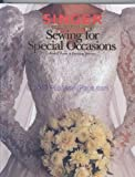 Sewing for Special Occasions, Creative Publishing International Editors and Singer Sewing Staff, 0865732868