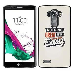 // PHONE CASE GIFT // Duro Estuche protector PC Cáscara Plástico Carcasa Funda Hard Protective Case for LG G4 / Great Came Easy Never Quote Motivational /