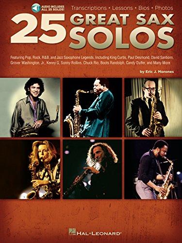 Sax Transcriptions - 25 Great Sax Solos: Transcriptions * Lessons * Bios * Photos