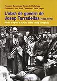 img - for l_obra_de_govern_de_josep_tarradellas_1936_1977_i_simposi_d_historia_sobre_josep_tarradellas book / textbook / text book