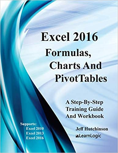 Amazon com: Excel 2016 Formulas, Charts, And PivotTable