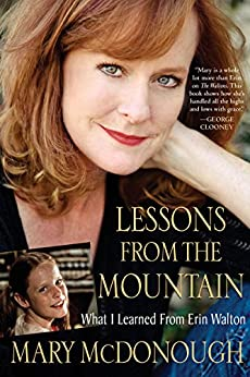 Lessons from the Mountain: What I Learned from Erin Walton by [McDonough, Mary]