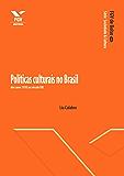 Políticas culturais no Brasil: dos anos 1930 ao século XXI (FGV de Bolso)