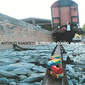 Amazon.com: Il treno in fondo al mare: Antonio Ramberti