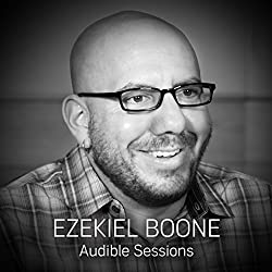 FREE: Audible Sessions with Ezekiel Boone