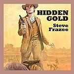 Hidden Gold   Steve Frazee